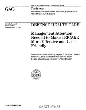 Primary view of object titled 'Defense Health Care: Management Attention Needed to Make TRICARE More Effective and User-Friendly'.
