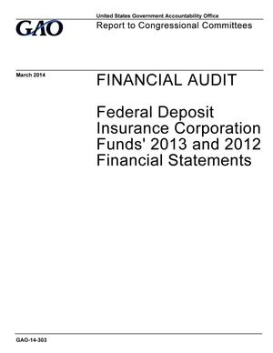 Primary view of object titled 'Financial Audit: Federal Deposit Insurance Corporation Funds' 2013 and 2012 Financial Statements'.