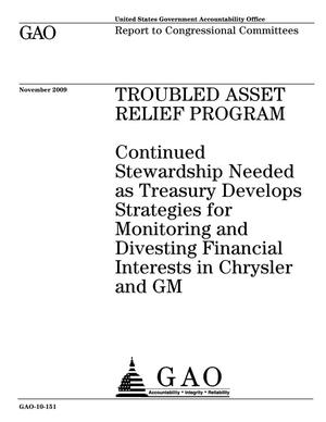 Primary view of object titled 'Troubled Asset Relief Program: Continued Stewardship Needed as Treasury Develops Strategies for Monitoring and Divesting Financial Interests in Chrysler and GM'.