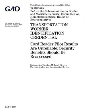 Primary view of object titled 'Transportation Worker Identification Credential: Card Reader Pilot Results Are Unreliable; Security Benefits Should Be Reassessed'.