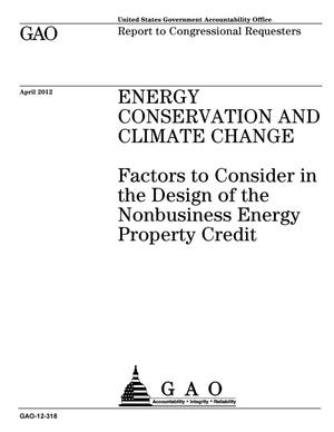 Primary view of object titled 'Energy Conservation and Climate Change: Factors to Consider in the Design of the Nonbusiness Energy Property Credit'.