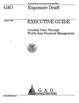 Primary view of object titled 'Executive Guide: Creating Value Through World-Class Financial Management (Exposure Draft) (Superseded by AIMD-00-134)'.