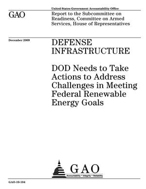Primary view of object titled 'Defense Infrastructure: DOD Needs to Take Actions to Address Challenges in Meeting Federal Renewable Energy Goals'.