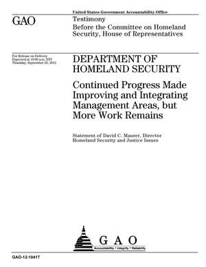 Primary view of object titled 'Department of Homeland Security: Continued Progress Made Improving and Integrating Management Areas, but More Work Remains'.