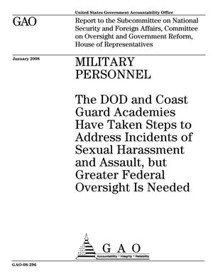 Primary view of object titled 'Military Personnel: The DOD and Coast Guard Academies Have Taken Steps to Address Incidents of Sexual Harassment and Assault, but Greater Federal Oversight Is Needed'.