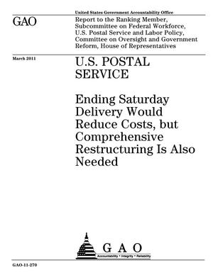 Primary view of object titled 'U.S. Postal Service: Ending Saturday Delivery Would Reduce Costs, but Comprehensive Restructuring Is Also Needed'.