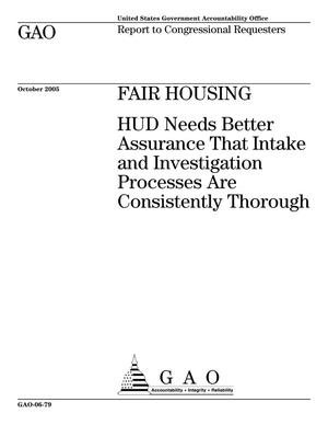 Primary view of object titled 'Fair Housing: HUD Needs Better Assurance That Intake and Investigation Processes Are Consistently Thorough'.