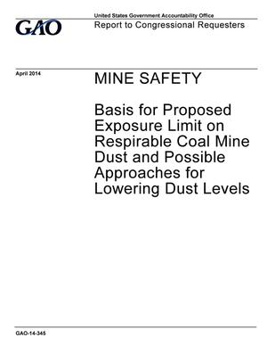 Primary view of object titled 'Mine Safety: Basis for Proposed Exposure Limit on Respirable Coal Mine Dust and Possible Approaches for Lowering Dust Levels'.