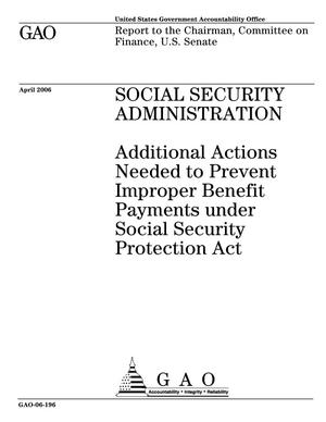 Primary view of object titled 'Social Security Administration: Additional Actions Needed to Prevent Improper Benefit Payments under Social Security Protection Act'.