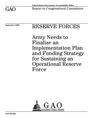 Primary view of object titled 'Reserve Forces: Army Needs to Finalize an Implementation Plan and Funding Strategy for Sustaining an Operational Reserve Force'.
