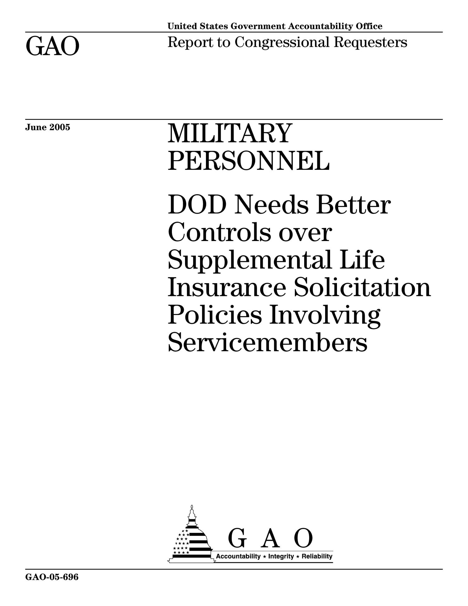 Military Personnel: DOD Needs Better Controls over Supplemental Life Insurance Solicitation Policies Involving Servicemembers                                                                                                      [Sequence #]: 1 of 71
