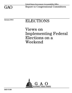 Primary view of object titled 'Elections: Views on Implementing Federal Elections on a Weekend'.