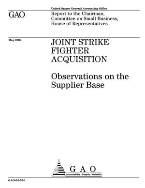 Primary view of object titled 'Joint Strike Fighter Acquisition: Observations on the Supplier Base'.