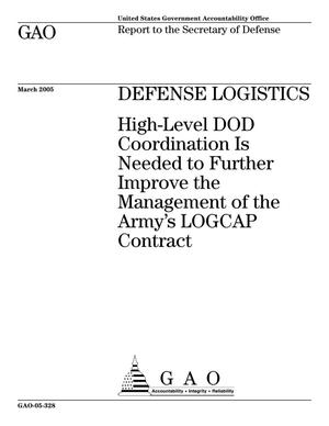 Primary view of object titled 'Defense Logistics: High-Level DOD Coordination Is Needed to Further Improve the Management of the Army's LOGCAP Contract'.
