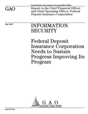 Primary view of object titled 'Information Security: Federal Deposit Insurance Corporation Needs to Sustain Progress Improving Its Program'.