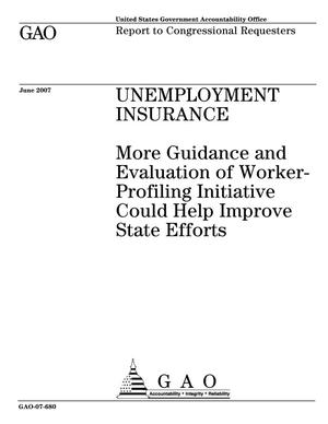Primary view of object titled 'Unemployment Insurance: More Guidance and Evaluation of Worker-Profiling Initiative Could Help Improve State Efforts'.
