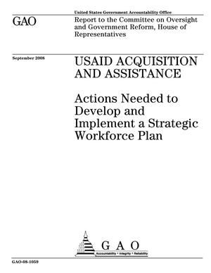 Primary view of object titled 'USAID Acquisition and Assistance: Actions Needed to Develop and Implement a Strategic Workforce Plan'.