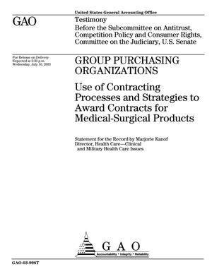 Primary view of object titled 'Group Purchasing Organizations: Use of Contracting Processes and Strategies to Award Contracts for Medical-Surgical Products'.