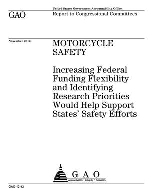 Primary view of object titled 'Motorcycle Safety: Increasing Federal Funding Flexibility and Identifying Research Priorities Would Help Support States' Safety Efforts'.