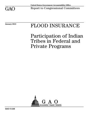 Primary view of object titled 'Flood Insurance: Participation of Indian Tribes in Federal and Private Programs'.