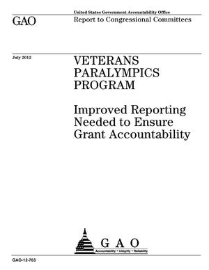 Primary view of object titled 'Veterans Paralympics Program: Improved Reporting Needed to Ensure Grant Accountability'.