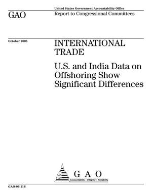 Primary view of object titled 'International Trade: U.S. and India Data on Offshoring Show Significant Differences'.