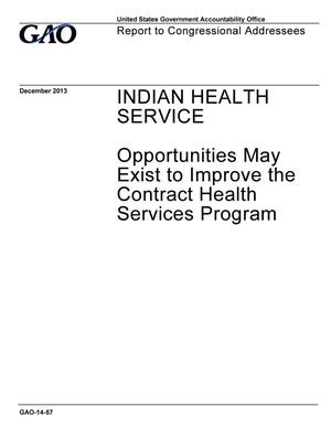 Primary view of object titled 'Indian Health Service: Opportunities May Exist to Improve the Contract Health Services Program'.