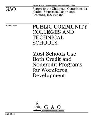 Primary view of object titled 'Public Community Colleges and Technical Schools: Most Schools Use Both Credit and Noncredit Programs for Workforce Development'.