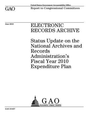 Primary view of object titled 'Electronic Records Archive: Status Update on the National Archives and Records Administration's Fiscal Year 2010 Expenditure Plan'.
