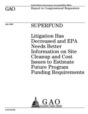 Primary view of object titled 'Superfund: Litigation Has Decreased and EPA Needs Better Information on Site Cleanup and Cost Issues to Estimate Future Program Funding Requirements'.