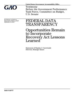 Primary view of object titled 'Federal Data Transparency: Opportunities Remain to Incorporate Recovery Act Lessons Learned'.