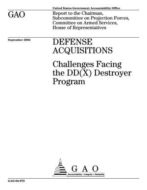 Primary view of object titled 'Defense Acquisitions: Challenges Facing the DD(X) Destroyer Program'.