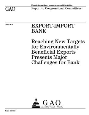 Primary view of object titled 'Export-Import Bank: Reaching New Targets for Environmentally Beneficial Exports Presents Major Challenges for Bank'.