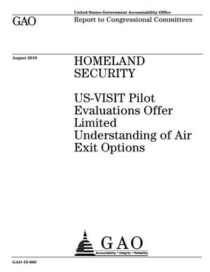 Primary view of object titled 'Homeland Security: US-VISIT Pilot Evaluations Offer Limited Understanding of Air Exit Options'.