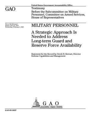 Primary view of object titled 'Military Personnel: A Strategic Approach Is Needed to Address Long-term Guard and Reserve Force Availability'.