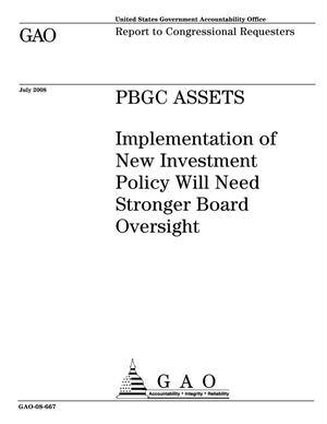 Primary view of object titled 'PBGC Assets: Implementation of New Investment Policy Will Need Stronger Board Oversight'.