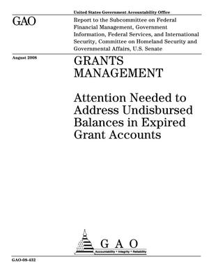 Primary view of object titled 'Grants Management: Attention Needed to Address Undisbursed Balances in Expired Grant Accounts'.
