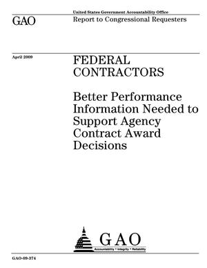 Primary view of object titled 'Federal Contractors: Better Performance Information Needed to Support Agency Contract Award Decisions'.
