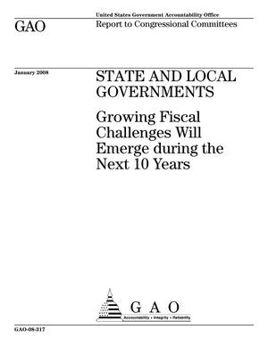 Primary view of object titled 'State and Local Governments: Growing Fiscal Challenges Will Emerge during the Next 10 Years'.