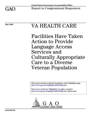 Primary view of object titled 'VA Health Care: Facilities Have Taken Action to Provide Language Access Services and Culturally Appropriate Care to a Diverse Veteran Population'.