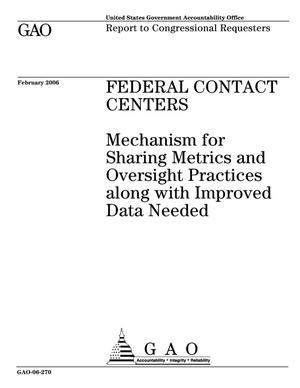 Primary view of object titled 'Federal Contact Centers: Mechanism for Sharing Metrics and Oversight Practices along with Improved Data Needed'.