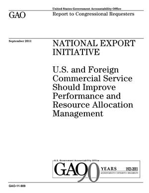 Primary view of object titled 'National Export Initiative: U.S. and Foreign Commercial Service Should Improve Performance and Resource Allocation Management'.