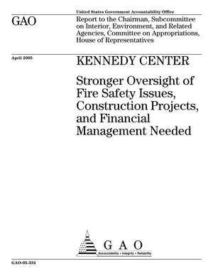 Primary view of object titled 'Kennedy Center: Stronger Oversight of Fire Safety Issues, Construction Projects, and Financial Management Needed'.
