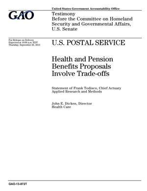 Primary view of object titled 'U.S. Postal Service: Health and Pension Benefits Proposals Involve Trade-offs'.