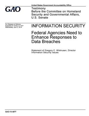 Primary view of object titled 'Information Security: Federal Agencies Need to Enhance Responses to Data Breaches'.
