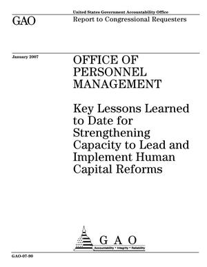 Primary view of object titled 'Office of Personnel Management: Key Lessons Learned to Date for Strengthening Capacity to Lead and Implement Human Capital Reforms'.