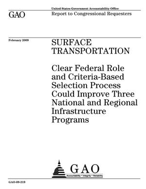 Primary view of object titled 'Surface Transportation: Clear Federal Role and Criteria-Based Selection Process Could Improve Three National and Regional Infrastructure Programs'.