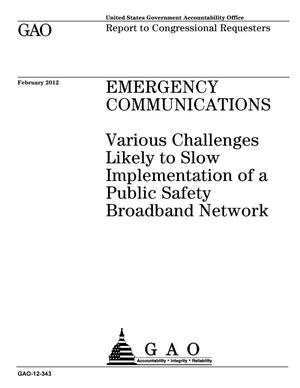 Primary view of object titled 'Emergency Communications: Various Challenges Likely to Slow Implementation of a Public Safety Broadband Network'.