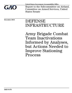 Primary view of object titled 'Defense Infrastructure: Army Brigade Combat Team Inactivations Informed by Analyses, but Actions Needed to Improve Stationing Process'.