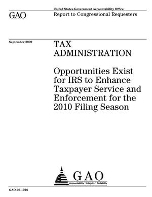 Primary view of object titled 'Tax Administration: Opportunities Exist for IRS to Enhance Taxpayer Service and Enforcement for the 2010 Filing Season'.